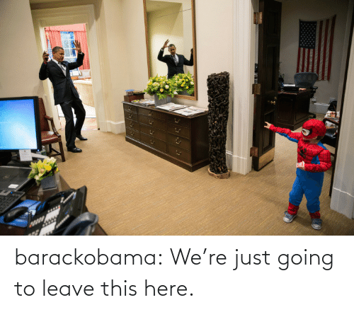 Just Going To Leave This Here: barackobama:  We're just going to leave this here.