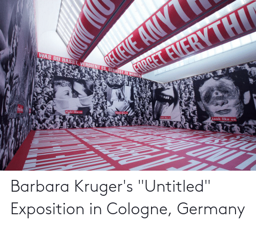 """exposition: Barbara Kruger's """"Untitled"""" Exposition in Cologne, Germany"""