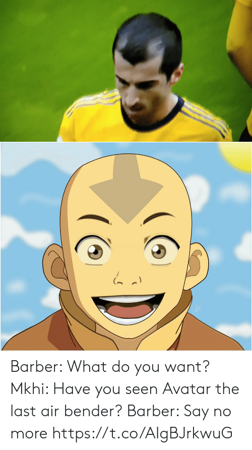 Barber: Barber: What do you want?  Mkhi: Have you seen Avatar the last air bender?  Barber: Say no more https://t.co/AIgBJrkwuG
