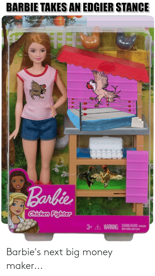 maker: Barbie's next big money maker...
