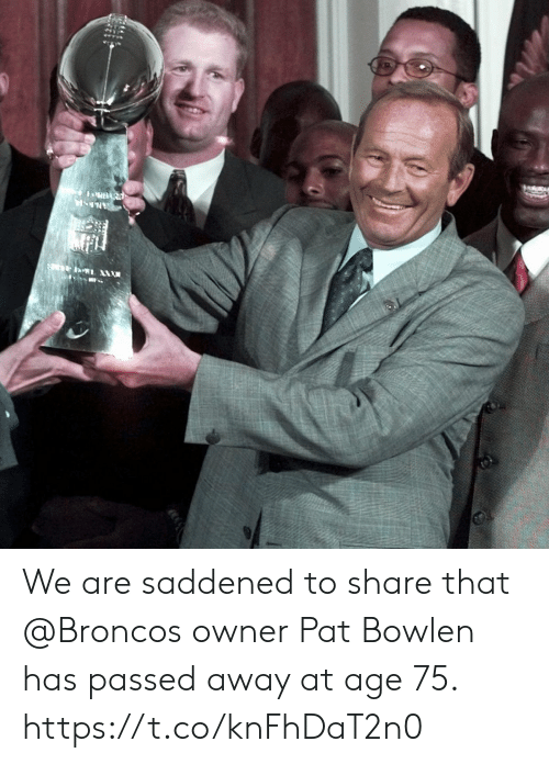Memes, Broncos, and 🤖: BARD We are saddened to share that @Broncos owner Pat Bowlen has passed away at age 75. https://t.co/knFhDaT2n0