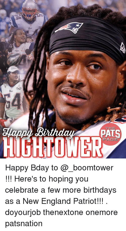 New England Patriot: BARME  PATS  OWER Happy Bday to @_boomtower !!! Here's to hoping you celebrate a few more birthdays as a New England Patriot!!! . doyourjob thenextone onemore patsnation