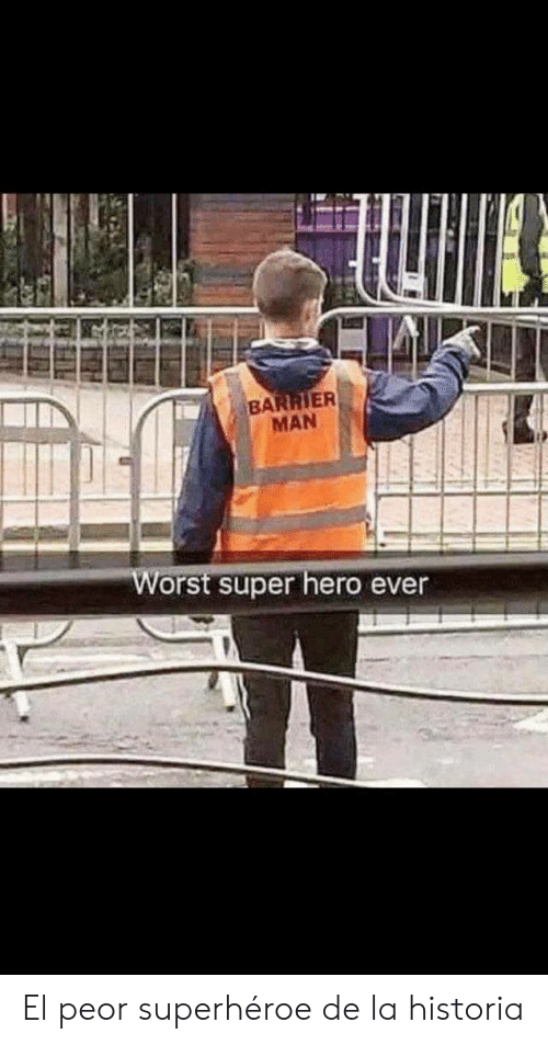 Hero, Super, and Super Hero: BARRIER  MAN  Worst super hero ever El peor superhéroe de la historia