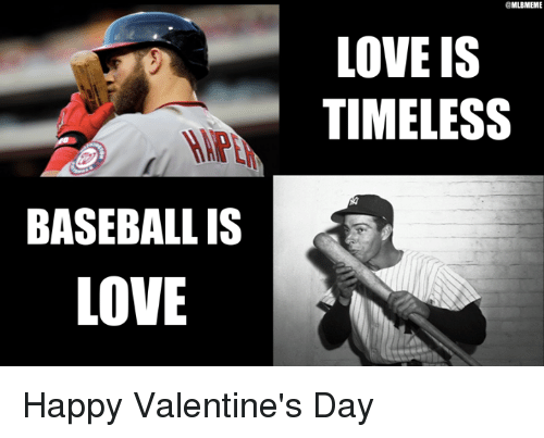 Baseballisms: BASEBALL IS  LOVE  aMLBMEME  LOVE IS  TIMELESS Happy Valentine's Day