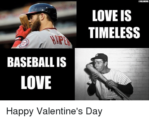 Baseballisms: BASEBALL IS  LOVE  MLBMEME  LOVE IS  TIMELESS Happy Valentine's Day