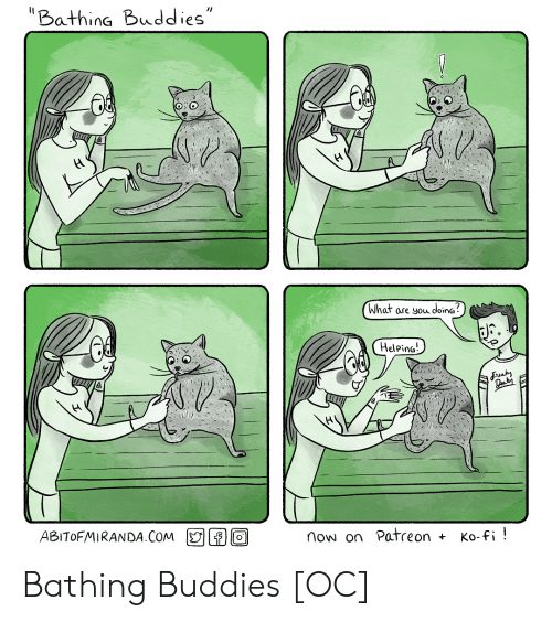 "what are you doing: ""Bathing Buddies""  V  What are you doinG  Helpina  now on Patreon Ko-fi!  ABITOFMIRANDA.COM Bathing Buddies [OC]"