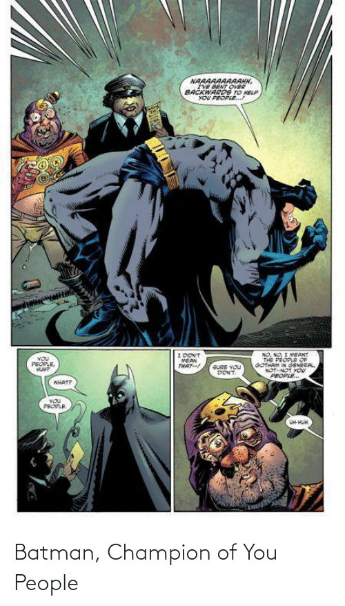 You People: Batman, Champion of You People