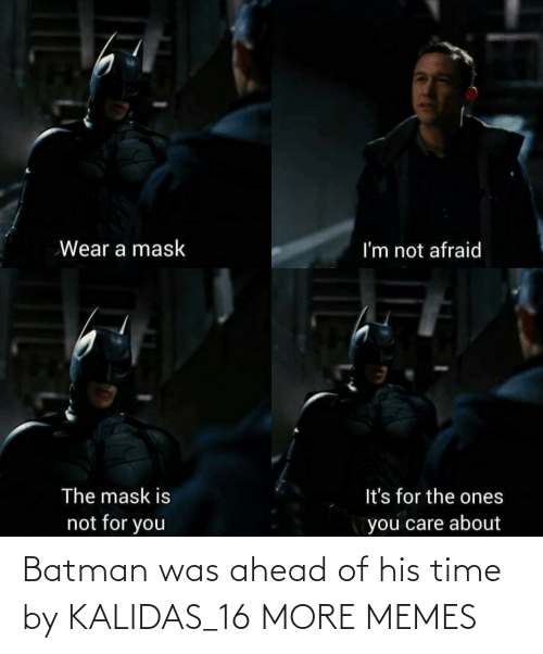 Ahead: Batman was ahead of his time by KALIDAS_16 MORE MEMES