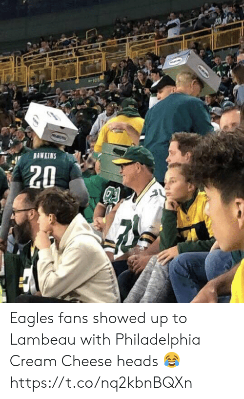 Philadelphia: BAWKINS  20  D Eagles fans showed up to Lambeau with Philadelphia Cream Cheese heads ? https://t.co/nq2kbnBQXn