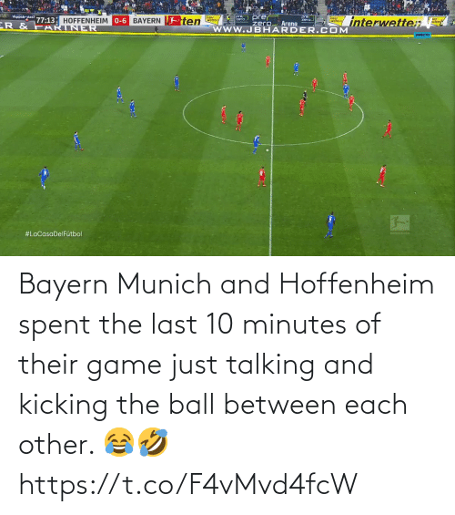 kicking: Bayern Munich and Hoffenheim spent the last 10 minutes of their game just talking and kicking the ball between each other. 😂🤣 https://t.co/F4vMvd4fcW