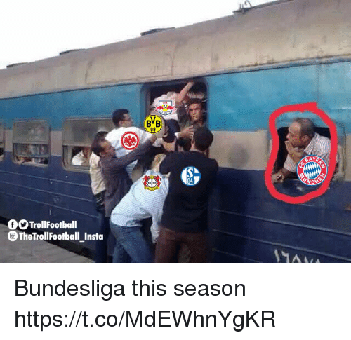 Memes, 🤖, and Bundesliga: BB  09  AYE  fTrollFootball  TheTrollFootball Insta Bundesliga this season https://t.co/MdEWhnYgKR