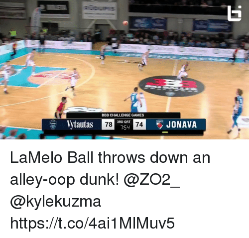 Bbb, Dunk, and Memes: BBB CHALLENGE GAMES  Vytautas  3RD QRT  7:54  74  JONAVA LaMelo Ball throws down an alley-oop dunk!   @ZO2_  @kylekuzma https://t.co/4ai1MlMuv5