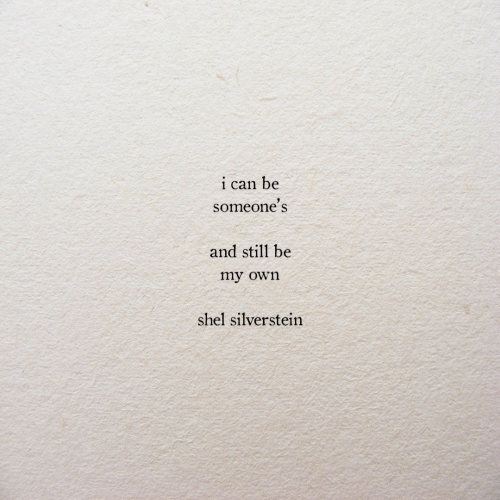 Silverstein, Can, and Shel Silverstein: be  i  can  someone's  and still be  my own  shel silverstein