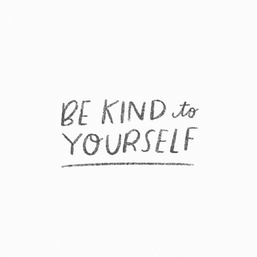 Be Kind: BE KIND to  YOURSELF
