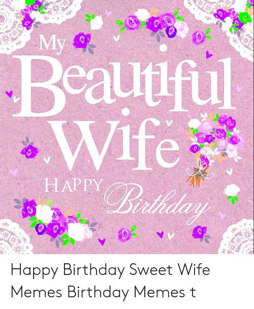 Bealtifil Wife Happy E Happy Birthday Sweet Wife Memes Birthday