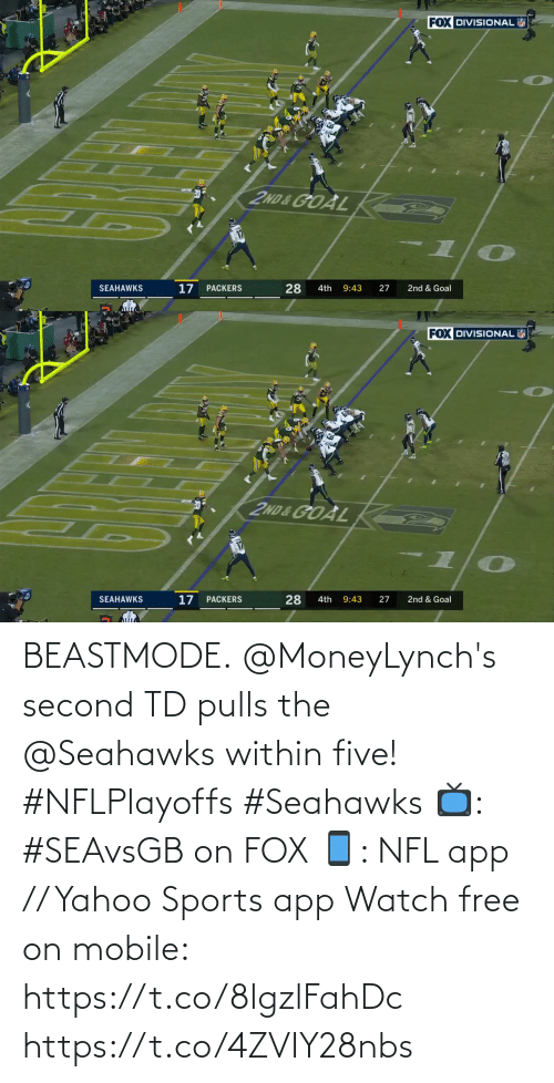 app: BEASTMODE.  @MoneyLynch's second TD pulls the @Seahawks within five! #NFLPlayoffs #Seahawks  📺: #SEAvsGB on FOX 📱: NFL app // Yahoo Sports app Watch free on mobile: https://t.co/8lgzlFahDc https://t.co/4ZVIY28nbs