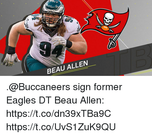 Philadelphia Eagles, Memes, and 🤖: BEAU ALLEN .@Buccaneers sign former Eagles DT Beau Allen: https://t.co/dn39xTBa9C https://t.co/UvS1ZuK9QU