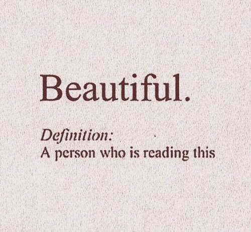 Beautiful, Definition, and Who: Beautiful.  Definition:  A person who is reading this