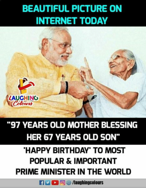 """Beautiful, Birthday, and Internet: BEAUTIFUL PICTURE ON  INTERNET TODAY  LAUGHING  Colowrs  97 YEARS OLD MOTHER BLESSING  HER 67 YEARS OLD SON""""  HAPPY BIRTHDAY"""" TO MOST  POPULAR &IMPORTANT  PRIME MINISTER IN THE WORLD  flaughingcolours"""
