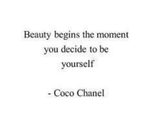 CoCo, Chanel, and Coco Chanel: Beauty begins the moment  ou decide to be  yourself  Coco Chanel