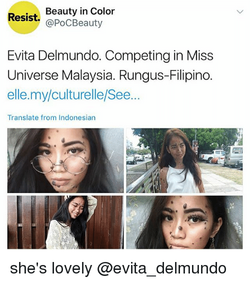 evita: Beauty in Color  Resist. @poCBeauty  Evita Delmundo. Competing in Miss  Universe Malaysia. Rungus-Filipino.  elle.my/culturelle/See..  Translate from Indonesian she's lovely @evita_delmundo