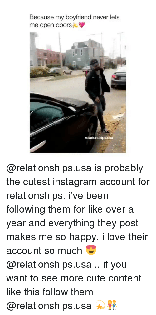 Cute, Instagram, and Love: Because my boyfriend never lets  me open doors  relationships.usa @relationships.usa is probably the cutest instagram account for relationships. i've been following them for like over a year and everything they post makes me so happy. i love their account so much 😍 @relationships.usa .. if you want to see more cute content like this follow them @relationships.usa 💫👫