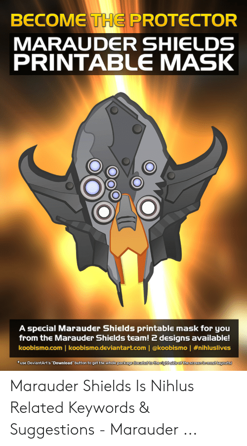 BECOME THE PROTECTOR MARAUDER SHIELDS PRINTABLE MASK a Special