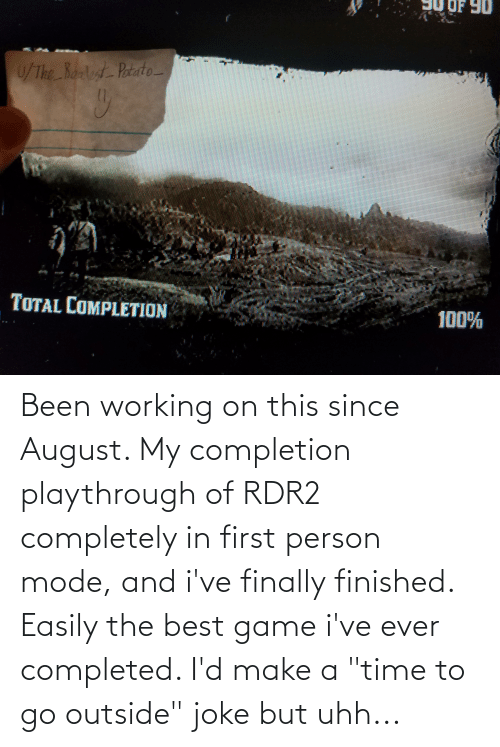 """Rdr2: Been working on this since August. My completion playthrough of RDR2 completely in first person mode, and i've finally finished. Easily the best game i've ever completed. I'd make a """"time to go outside"""" joke but uhh..."""