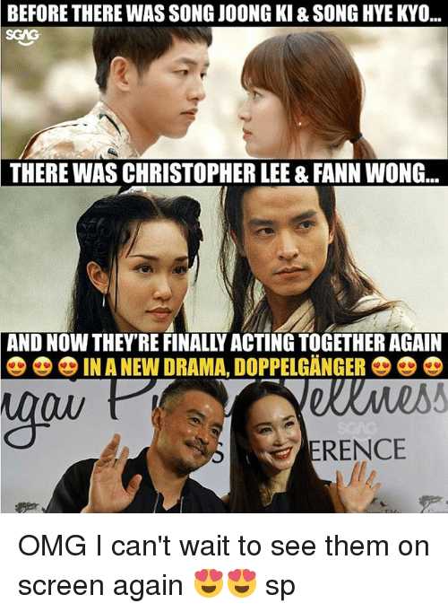 """Doppelganger, Memes, and Omg: BEFORE THERE WAS SONG JOONG KI & SONG HYE KYO...  SGAG  THERE  WAS CHRISTOPHER LEE & FANN WONG.  AND NOW THEY'RE FINALLY ACTING TOGETHER AGAIN  零零零IN A NEW DRAMA"""" DOPPELGANGER  Ow  ERENCE OMG I can't wait to see them on screen again 😍😍 sp"""