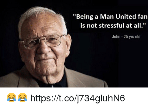 """Soccer, United, and Old: """"Being a Man United fan  is not stressful at all.  John 26 yrs old 😂😂 https://t.co/j734gluhN6"""
