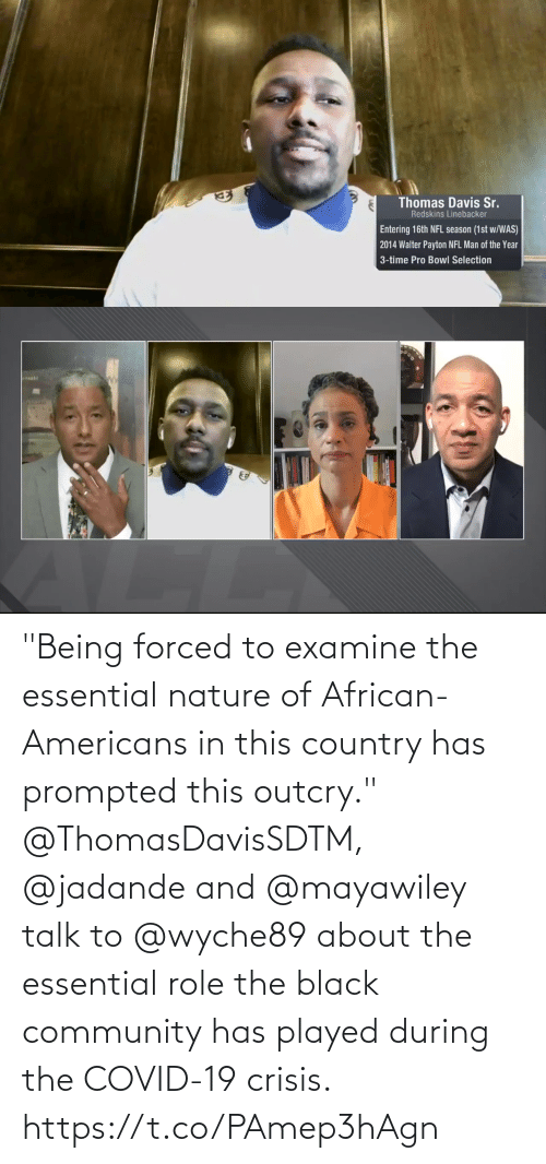 """Being: """"Being forced to examine the essential nature of African-Americans in this country has prompted this outcry.""""  @ThomasDavisSDTM, @jadande and @mayawiley talk to @wyche89 about the essential role the black community has played during the COVID-19 crisis. https://t.co/PAmep3hAgn"""