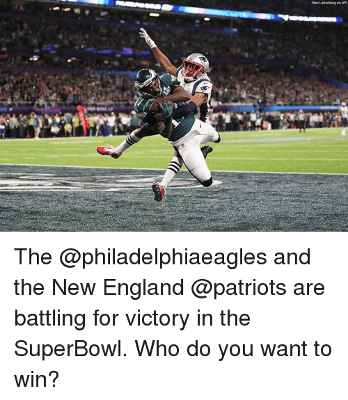 New England Patriots: Ben Usbenberg via AP The @philadelphiaeagles and the New England @patriots are battling for victory in the SuperBowl. Who do you want to win?