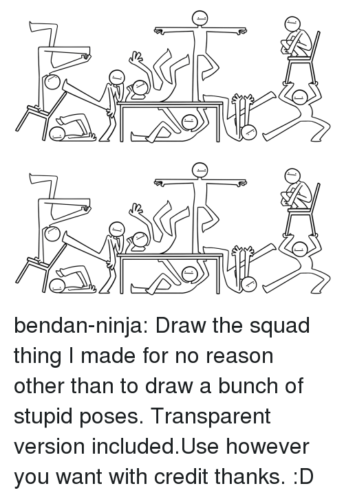 Squad, Target, and Tumblr: bendan-ninja:  Draw the squad thing I made for no reason other than to draw a bunch of stupid poses. Transparent version included.Use however you want with credit thanks. :D