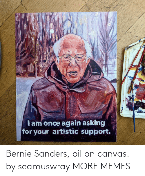 Bernie Sanders: Bernie Sanders, oil on canvas. by seamuswray MORE MEMES