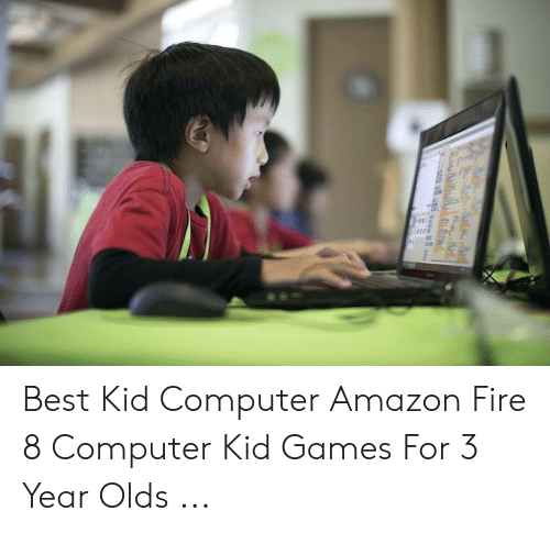 Best Kid Computer Amazon Fire 8 Computer Kid Games for 3