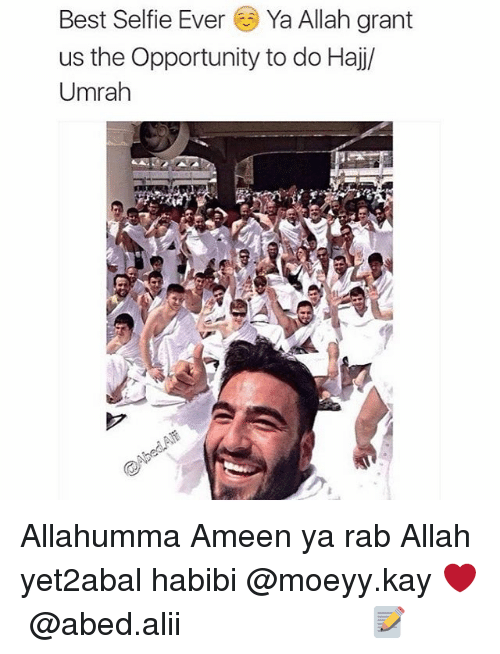 rab: Best Selfie Ever Ya Allah grant  us the Opportunity to do Hai/  Umrah Allahumma Ameen ya rab Allah yet2abal habibi @moeyy.kay ❤️ ▃▃▃▃▃▃▃▃▃▃▃▃▃▃▃▃▃▃▃▃ @abed.alii 📝