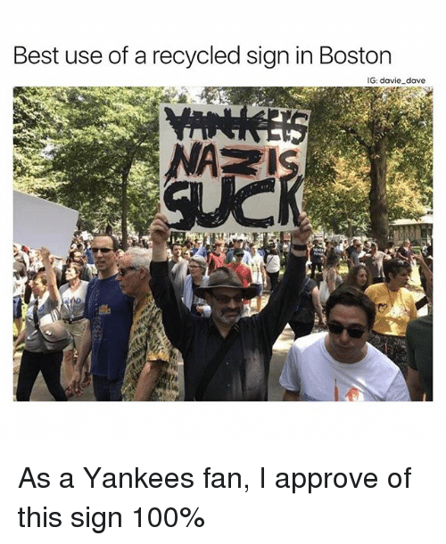 Anaconda, Funny, and New York Yankees: Best use of a recycled sign in Boston  IG: davie dave  NA As a Yankees fan, I approve of this sign 100%