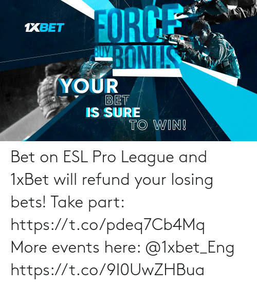 losing: Bet on ESL Pro League and 1xBet will refund your losing bets!  Take part: https://t.co/pdeq7Cb4Mq More events here: @1xbet_Eng https://t.co/9I0UwZHBua