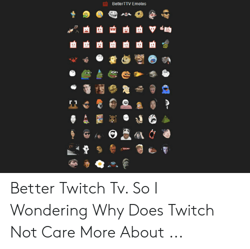 🐣 25+ Best Memes About Better Twitch Tv | Better Twitch Tv Memes