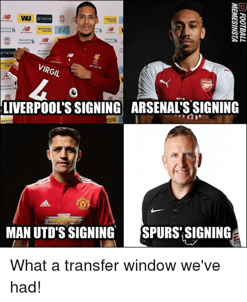 Memes, Virgil, and 🤖: BETVCTOR  St  Ch  arteredbe  Stand  Chartered  Chartere  VIRGIL  andard  hartered  LIVERPOOL'S SIGNING ARSENAL'S SIGNING  MAN UTD'S SIGNINGSPURS SIGNING What a transfer window we've had!
