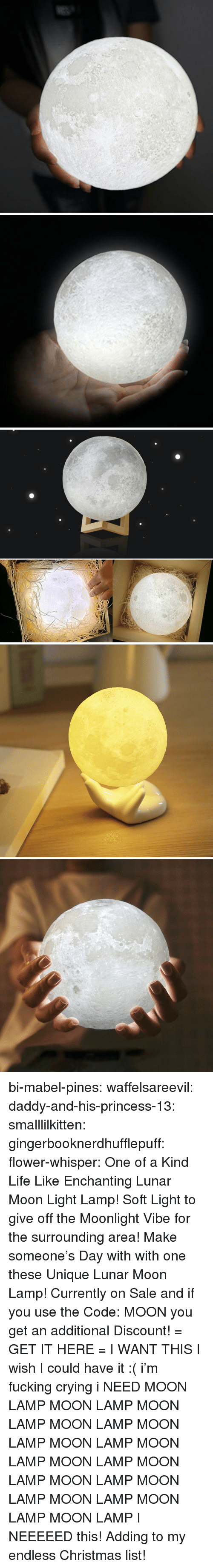 Christmas, Crying, and Fucking: bi-mabel-pines:  waffelsareevil:  daddy-and-his-princess-13: smalllilkitten:   gingerbooknerdhufflepuff:   flower-whisper:  One of a Kind Life Like Enchanting Lunar Moon Light Lamp! Soft Light to give off the Moonlight Vibe for the surrounding area! Make someone's Day with with one these Unique Lunar Moon Lamp! Currently on Sale and if you use the Code: MOON you get an additional Discount! = GET IT HERE =   I WANT THIS   I wish I could have it :(   i'm fucking crying i NEED   MOON LAMP MOON LAMP MOON LAMP MOON LAMP MOON LAMP MOON LAMP MOON LAMP MOON LAMP MOON LAMP MOON LAMP MOON LAMP MOON LAMP MOON LAMP MOON LAMP  I NEEEEED this! Adding to my endless Christmas list!