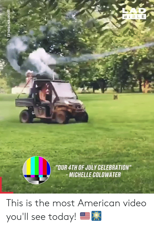 """youll see: BIBLE  """"OUR 4TH OF JULY CELEBRATION""""  MICHELLE COLDWATER  ICONTENTBIBLE This is the most American video you'll see today! 🇺🇸🎆"""