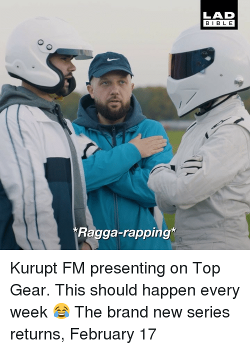 Kurupt, Memes, and Top Gear: BIBLE  Ragga-rapping Kurupt FM presenting on Top Gear. This should happen every week 😂 The brand new series returns, February 17