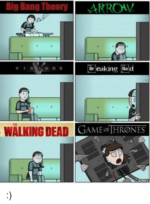 game thrones: Big Bang Theory  V 1 K  NGs Breaking Bad  THE  WALKING DEAD  GAME THRONES :)