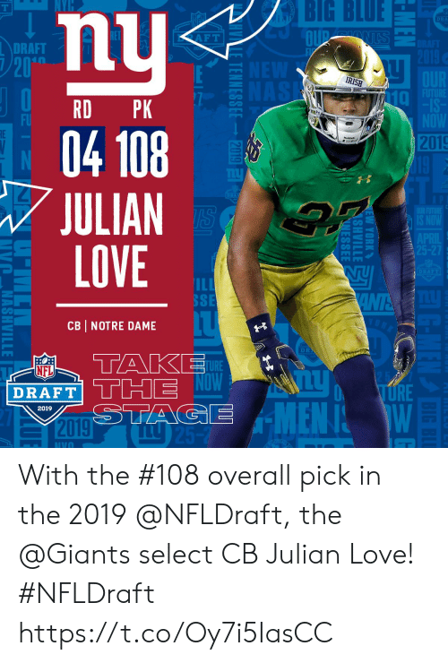 julian: BIG BLUE  nu  04 108  JULIAN  LOVE  DRA  DRAFT  20  IRISH  RD PK  Taヶ  FU  2019  ILI  SSE  CB NOTRE DAME  D R  AP  TURE  NFL  O URE  DRAFT  2019  IVO With the #108 overall pick in the 2019 @NFLDraft, the @Giants select CB Julian Love! #NFLDraft https://t.co/Oy7i5IasCC