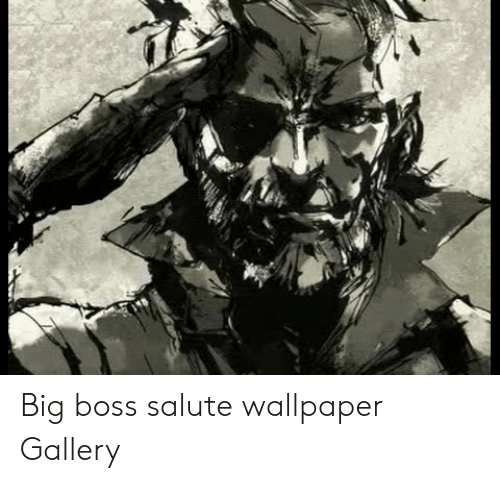 Big Boss Salute Wallpaper Gallery Wallpaper Meme On