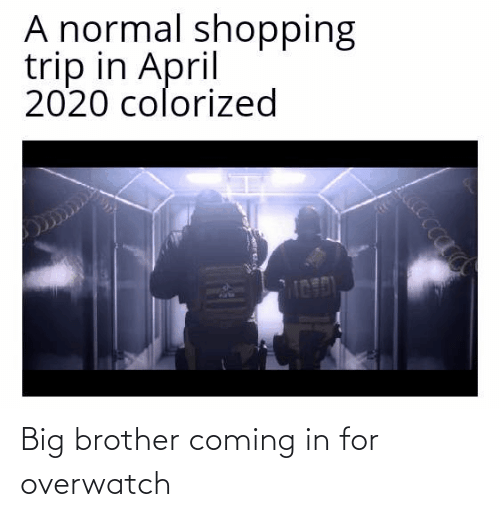 Coming In: Big brother coming in for overwatch