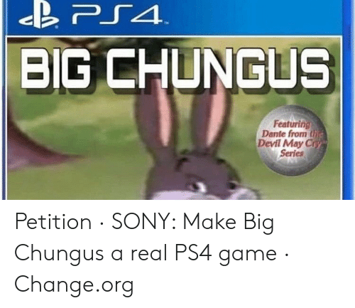 Big Chungus Featuring Dante From Ti Devil May Cr Series Petition