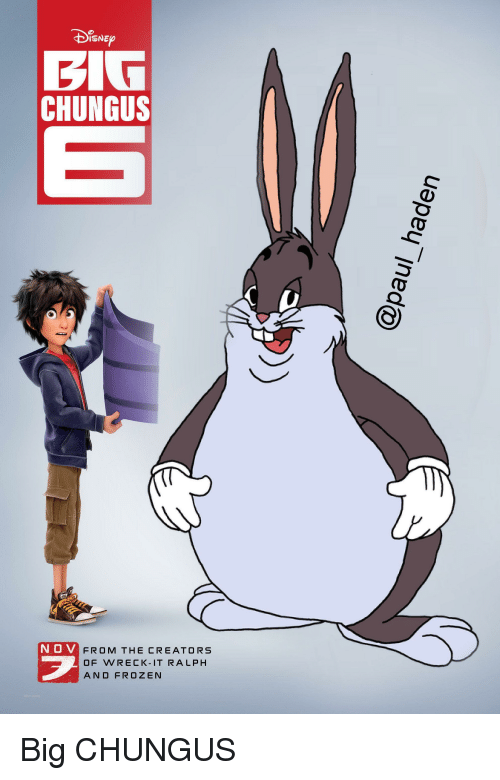 Big Chungus N O V From The Creators Of Wreck Itralph And Frozen