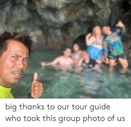Who, Big, and Group: big thanks to our tour guide who took this group photo of us